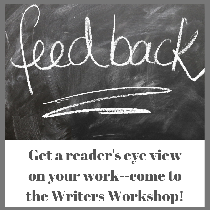 Graphic advertising the Writers Workshop: Get a reader's eye view on your work by coming to the Writers Workshop