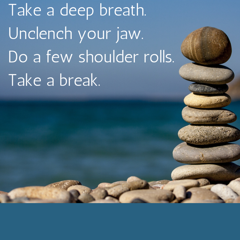 Image of rocks by the ocean with tips to take a deep breath, unclench your jaw, do a few shoulder rolls, and take a break.